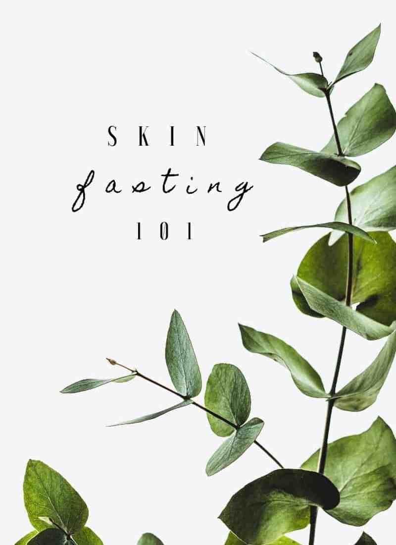 Skin Fasting 101