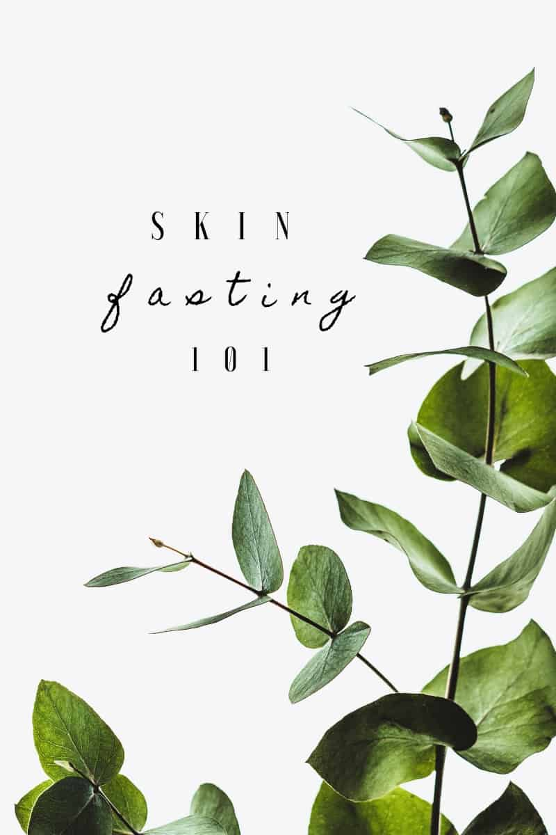 Skin Fasting 101 - Here are the benefits of skin fasting, what it could mean for your skin, how to do it, how often to skin fast & more!