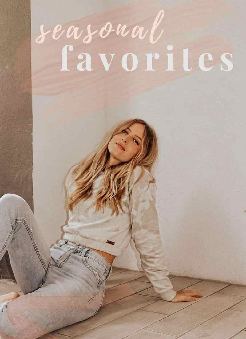 2020 Seasonal Favorites – Things That I've Been Loving Lately!