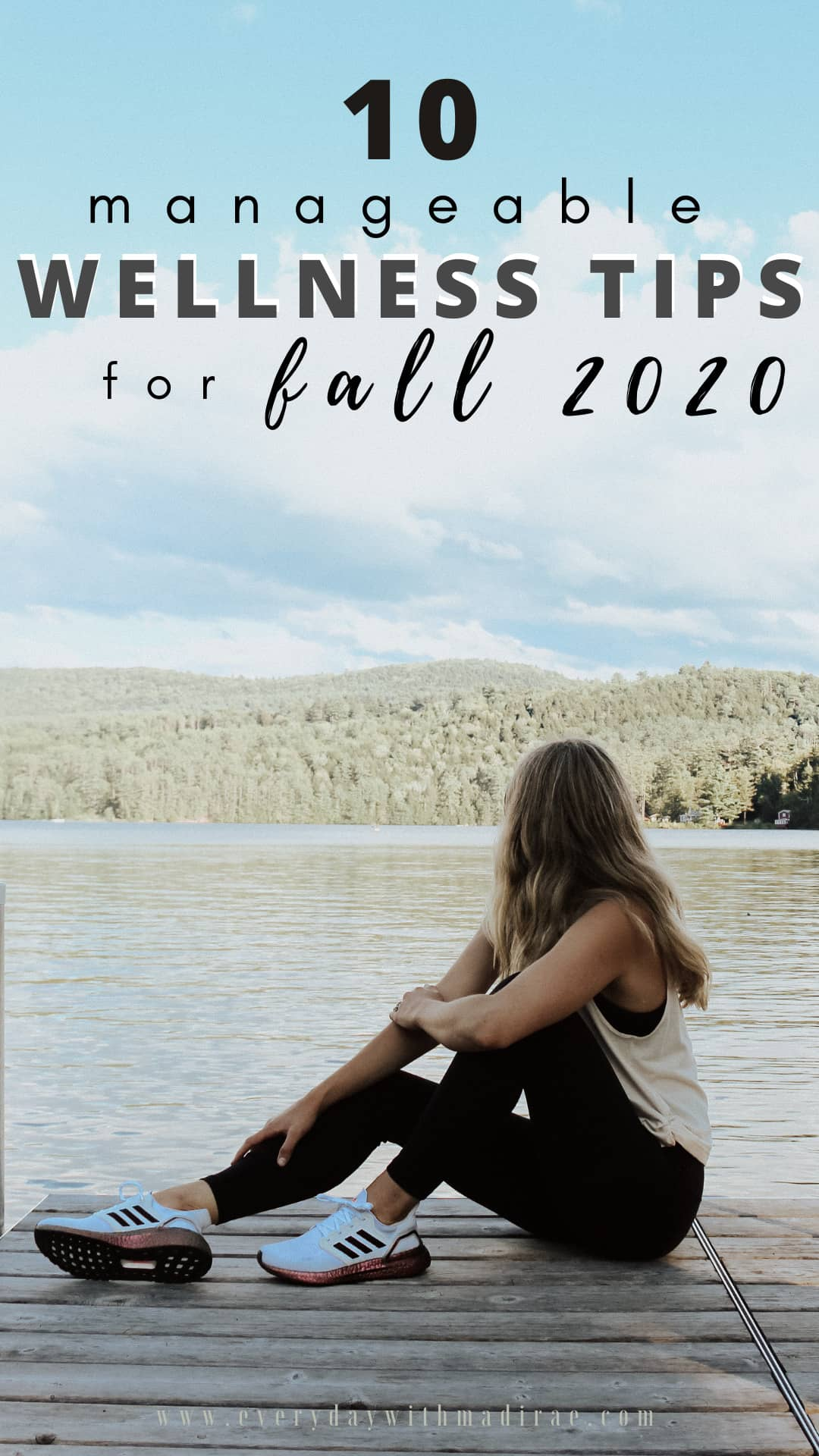 Sharing 10 manageable lifestyle wellness tips for fall 2020, including better sleep suggestions, movement, self care, mindset shifts, & more!