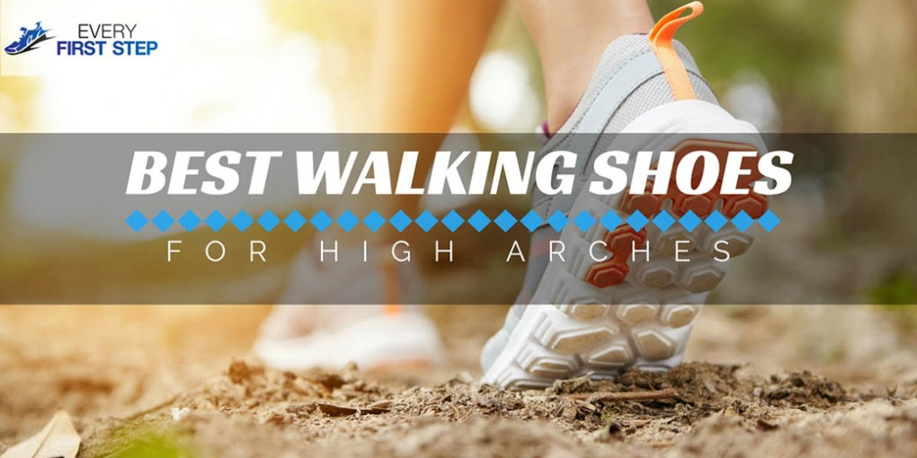 Best Walking Shoes for High Arches