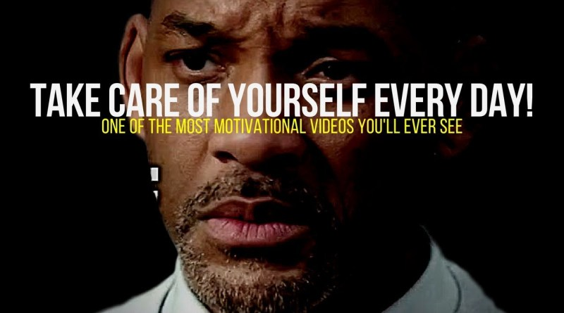 Take Care of Yourself Every Day (One of the Most Motivational Videos You'll Ever See)