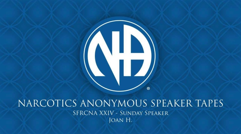 SFRCNA XXIV: Sunday Speaker - Joan H. (Narcotics Anonymous Speaker Tapes)