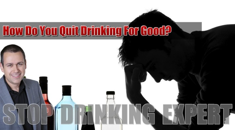 How Do You Get The Motivation To Quit Drinking Alcohol For Good?