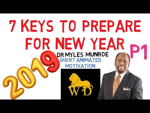 Dr Myles Munroe - 7 KEYS to PREPARE for NEW YEAR 2018 (animated Must Watch!)