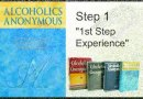 Alcoholics Anonymous, Step 1, 1st Step Experience