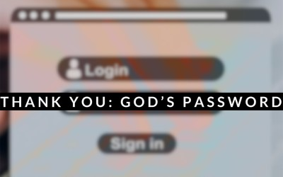 Thank You: God's Password