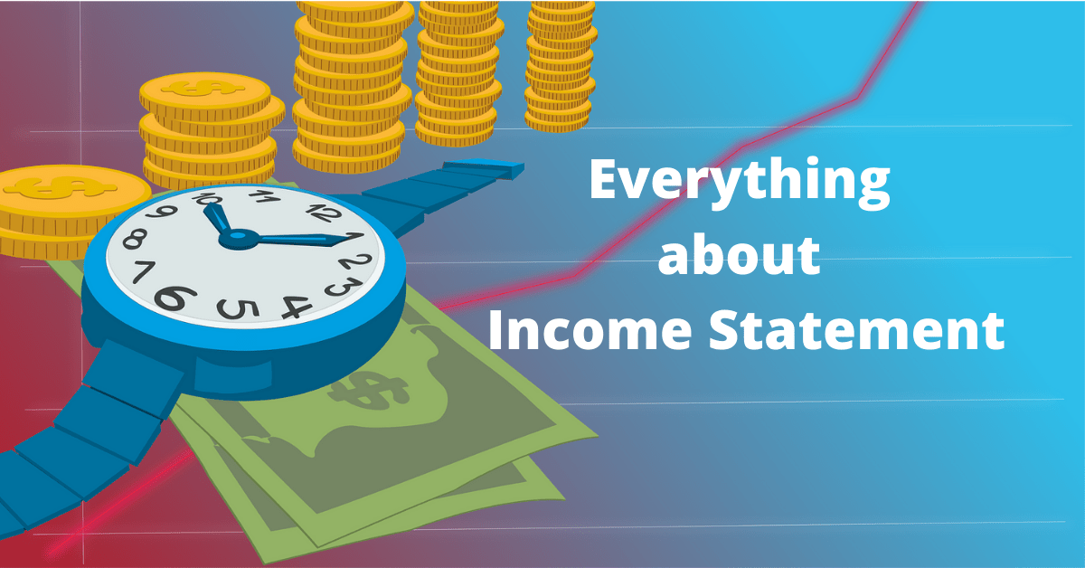 Everything about Income Statement