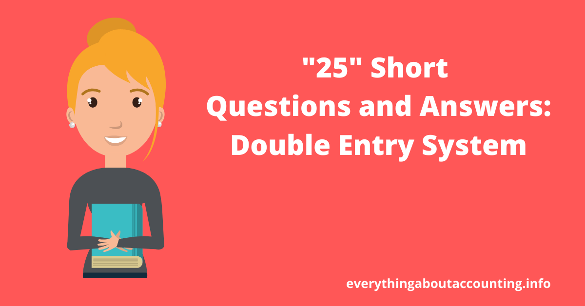 Short Questions and Answers-Double Entry System