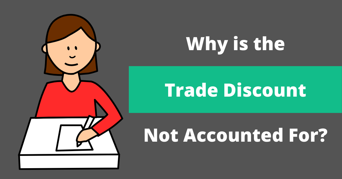 Why is the Trade Discount not Accounted For?
