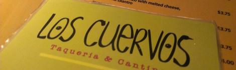 First Impressions: Los Cuervos Taqueria + Cantina