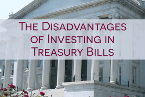 Treasury bills can be a safe investment, but are they the wisest? We take a look at the downsides.