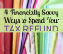 "Receiving a tax refund this year? Instead of treating it all as ""fun money"", spend it in these 4 financially savvy ways."