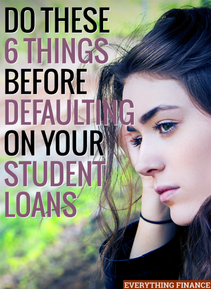 Are you having trouble paying your student debt back? Do these 6 things before defaulting, as doing so can ruin your credit.