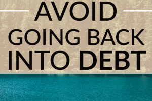Are you looking forward to becoming debt free? Then you should learn how to avoid going back into debt so you can stay debt free.