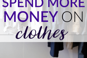 When you start spending more money on clothes, you might be surprised that you'll actually save money in the long run and be happier with your wardrobe.