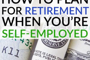 When you're self-employed, you have to plan for retirement yourself. Make sure you have a good plan in place using these suggestions.