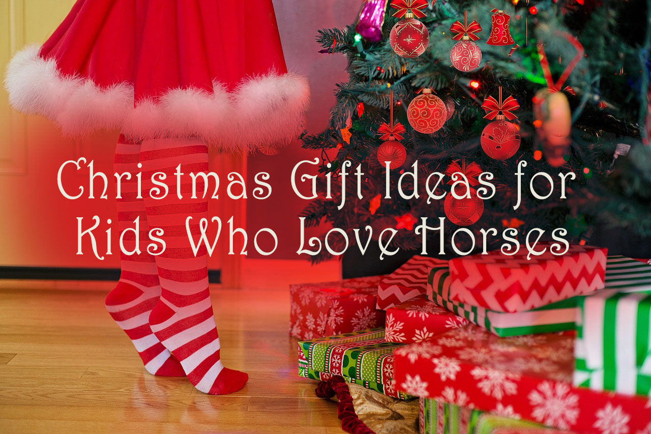 Christmas Gift Ideas for Kids Who Love Horses