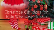 Christmas gifts for kids who love horses