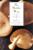 The Shiitake Way: Vegetarian Cooking with Shiitake Mushrooms by Jennifer Snyder