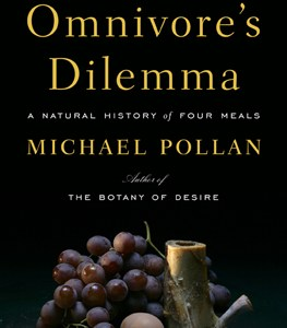 The Omnivore's Dilemma A Natural History of Four Meals, by Michael Pollan