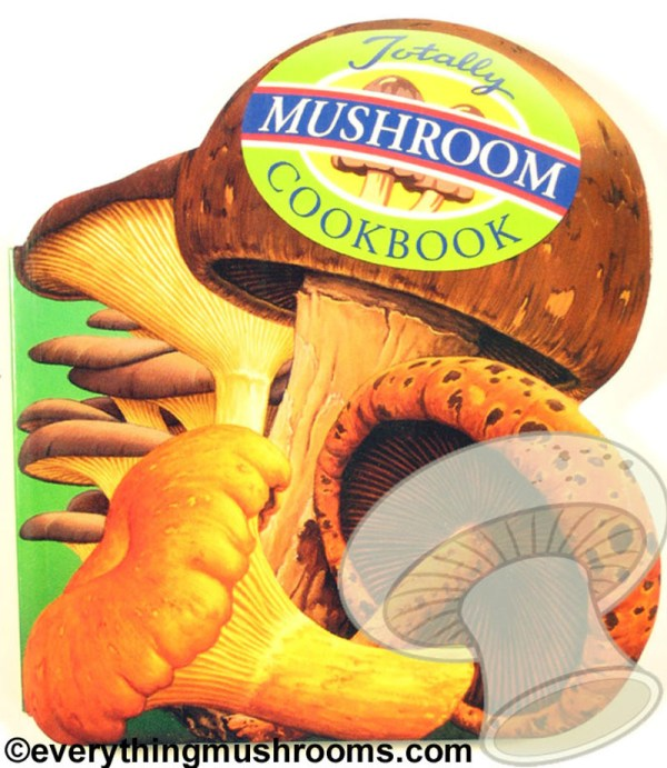 Totally Mushroom Cookbook by Helene Siegel and Karen Gillingham