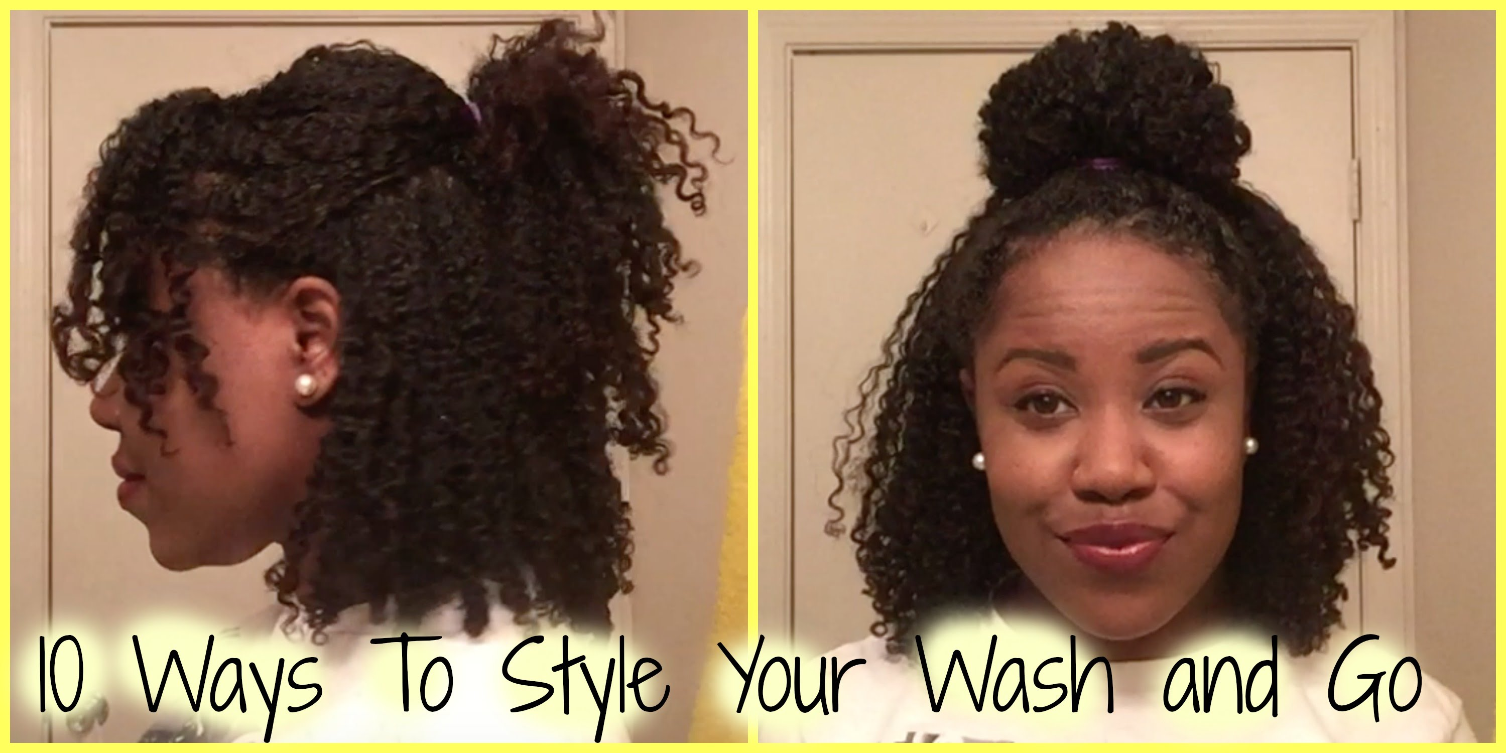 Natural Hair 10 Ways To Style Your Wash and Go Everything Natural