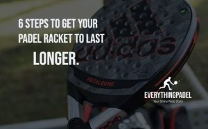 take care of your padel racket