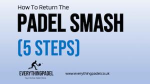 how to return the padel smash