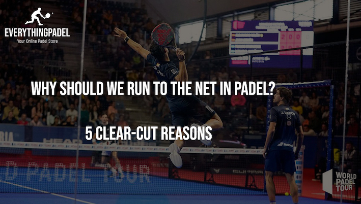 run to the net in padel