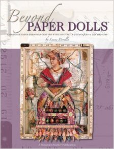 Beyond Paper Dolls: Expressive Paper Personas Crafted With Innovative Techniques And Art Mediums by Lynne Perrella