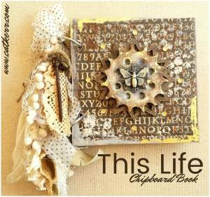 Cat Kerr - This Life Chipboard Book @ Everything Scrapbook & Stamps | Lake Worth | Florida | United States
