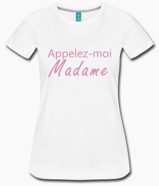 T-shirt blanc appelez-moi madame