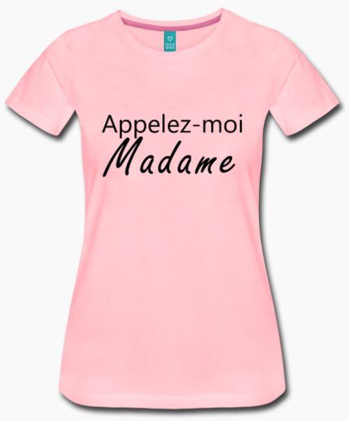 T-shirt rose appelez-moi madame