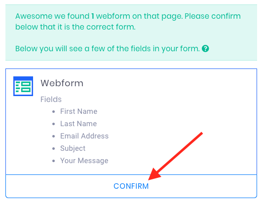 """Once Evidence has identified the form on the page, it will display some of the content of the form for you to verify. Click """"Confirm""""."""