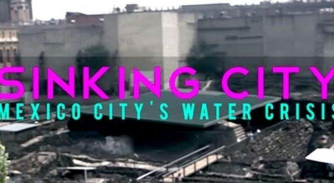 Мехико тонет, и его вода исчезает