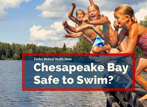 Evolve Update: Chesapeake Bay Safe to Swim?
