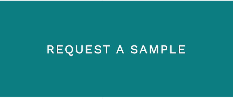 teal background with white text that says Request A Sample