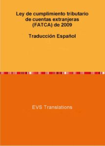 EVS Translations offers the translation of FATCA in Spanish language