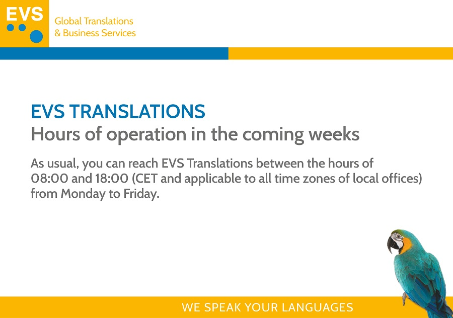 EVS Translations' hours of operation/business practices in the coming weeks