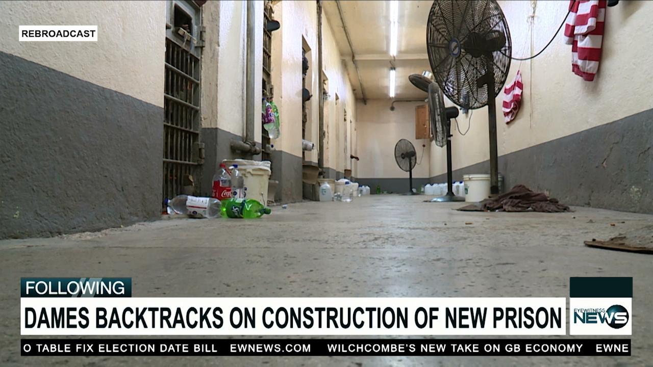 Dames backtracks on new prison