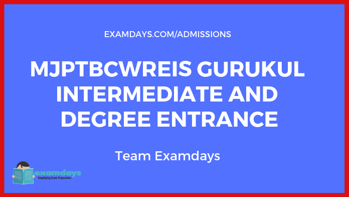 MJPTBCWREIS Gurukul Intermediate and Degree Entrance Notification 2019