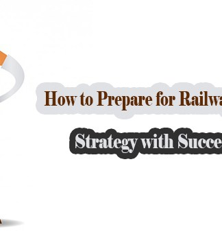 How to Prepare for Railways RRB 2018 Exams ALP Technician RRC Group D Group C Posts – Strategy with Success Plan