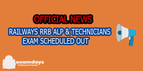 RAILWAYS RRB ALP AND TECHNICIAN EXAM 2018 SCHEDULED OFFICIAL DATES ANNOUNCED