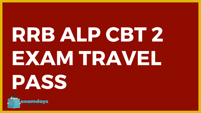 RRB ALP CBT 2 Exam Travel Pass