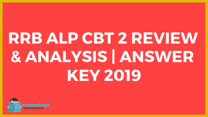 RRB ALP CBT 2 Asked Questions on 21.01.2019 Third shift Analysis