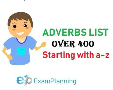 Adverbs List Adverbs (starting with a - z)