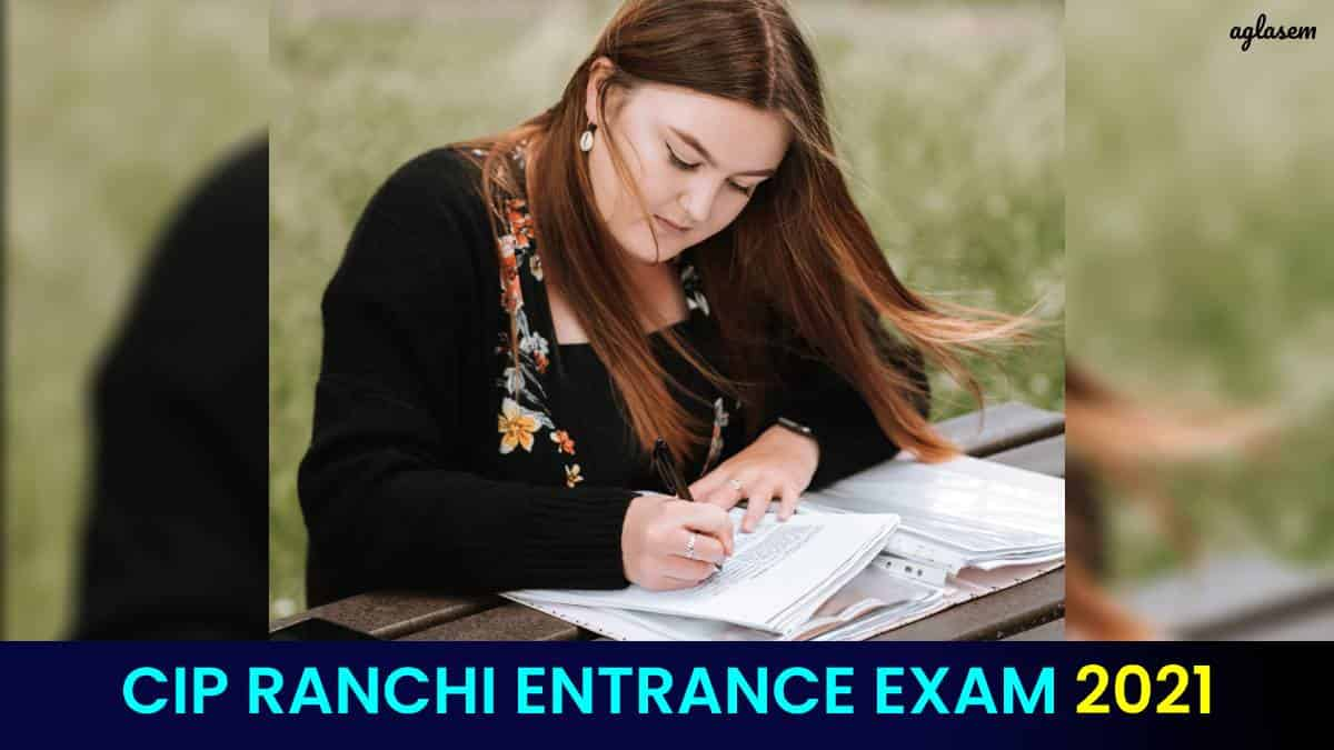 CIP Ranchi Entrance Exam 2021