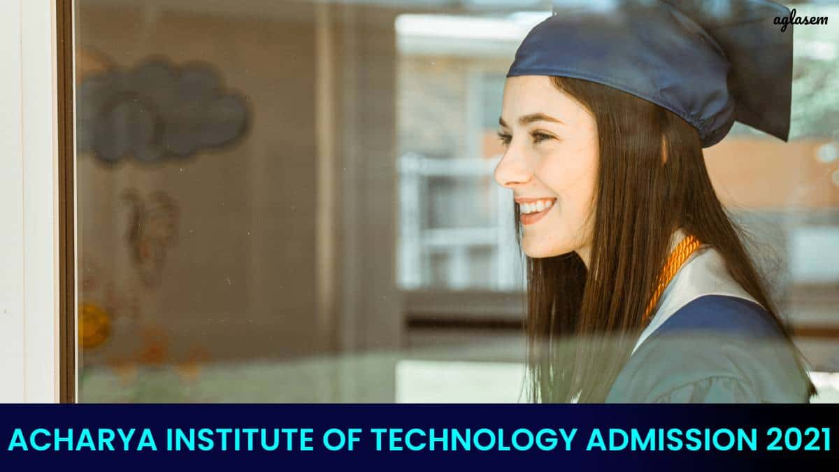 ACHARYA INSTITUTE OF TECHNOLOGY ADMISSION 2021