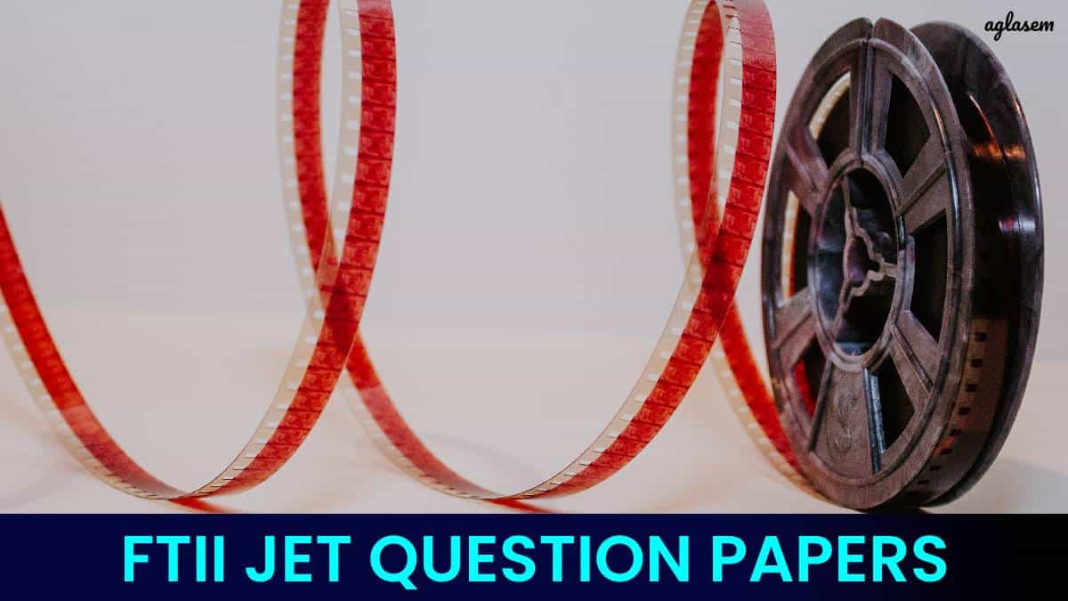 FTII JET Question Papers
